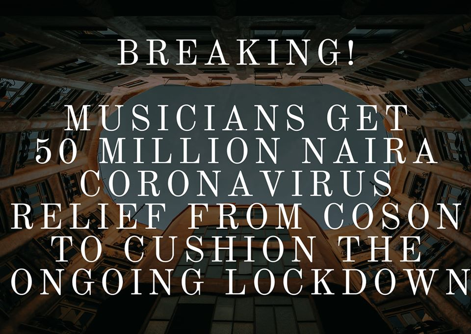BREAKING!  Musicians Get N50 Million Coronavirus Relief From COSON To Cushion Lockdown Effects
